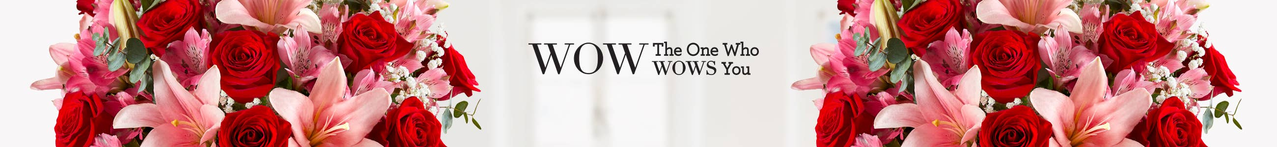 WOW The One Who WOWS You